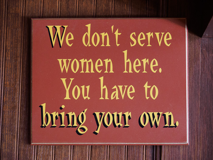bar quote, dont serve women, bring your own, Funny Sign
